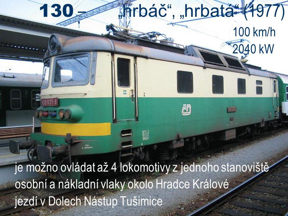 "130 – ""hrbáč , ""hrbatá (1977) 100 km/h 2040 kW"