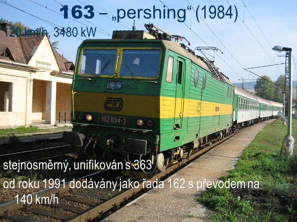 """163 – """"pershing (1984) 120 km/h, 3480 kW. stejnosměrný, unifikován s 363."""