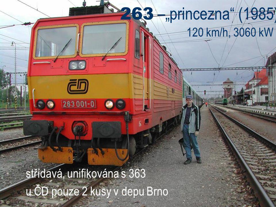 """263 –""""princezna (1985) 120 km/h, 3060 kW střídavá, unifikována s 363"""