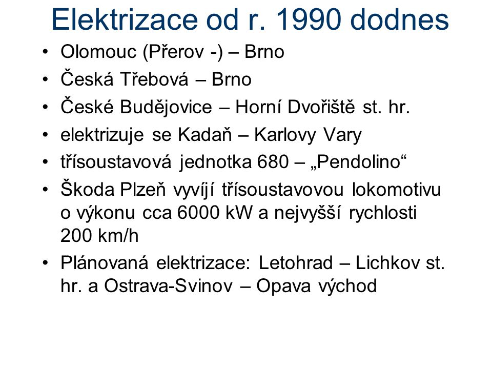 Elektrizace od r. 1990 dodnes