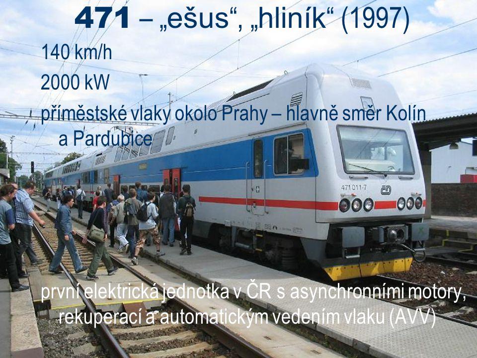 """471 – """"ešus , """"hliník (1997) 140 km/h 2000 kW"""
