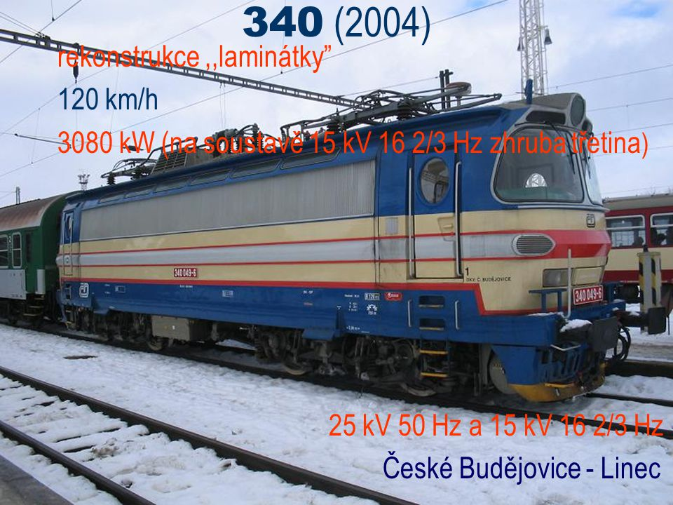 340 (2004) rekonstrukce ,,laminátky 120 km/h