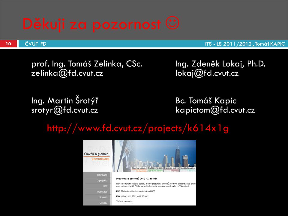 Děkuji za pozornost  http://www.fd.cvut.cz/projects/k614x1g
