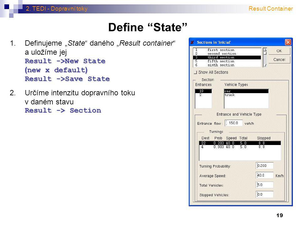 2. TEDI - Dopravní toky Result Container. Define State