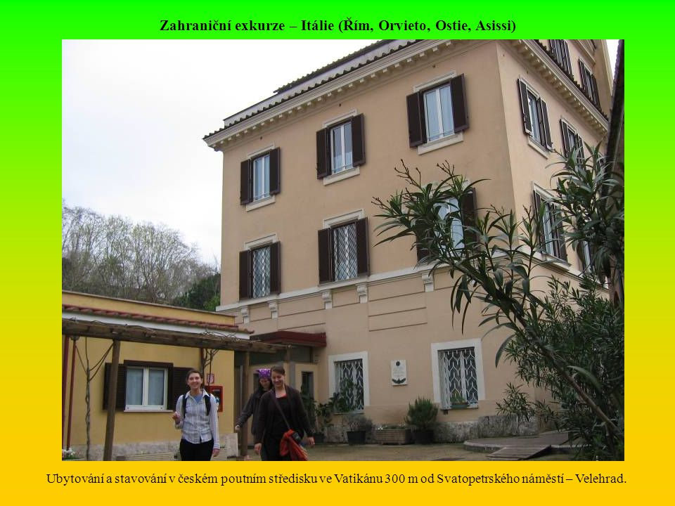 Zahraniční exkurze – Itálie (Řím, Orvieto, Ostie, Asissi)