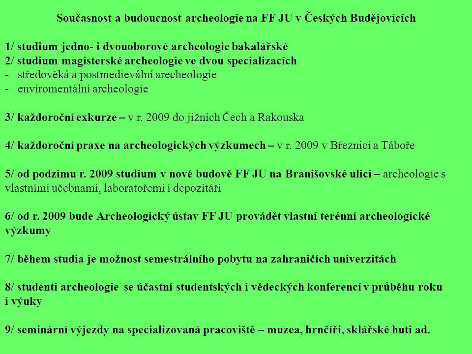 Současnost a budoucnost archeologie na FF JU v Českých Budějovicích