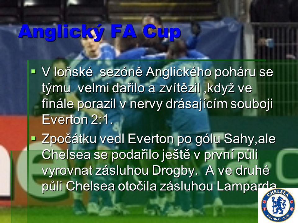 Anglický FA Cup V loňské sezóně Anglického poháru se týmu velmi dařilo a zvítězil ,když ve finále porazil v nervy drásajícím souboji Everton 2:1.