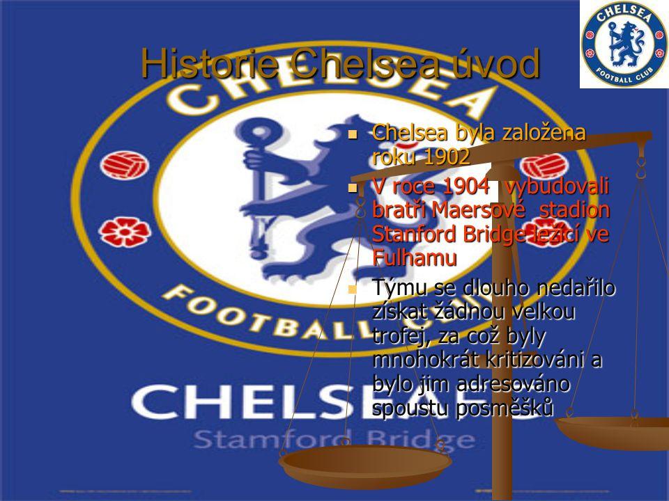 Historie Chelsea úvod Chelsea byla založena roku 1902