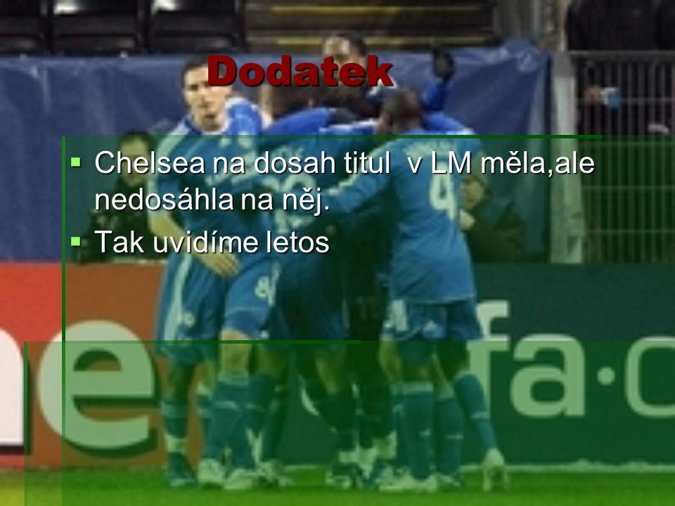 Dodatek Chelsea na dosah titul v LM měla,ale nedosáhla na něj.