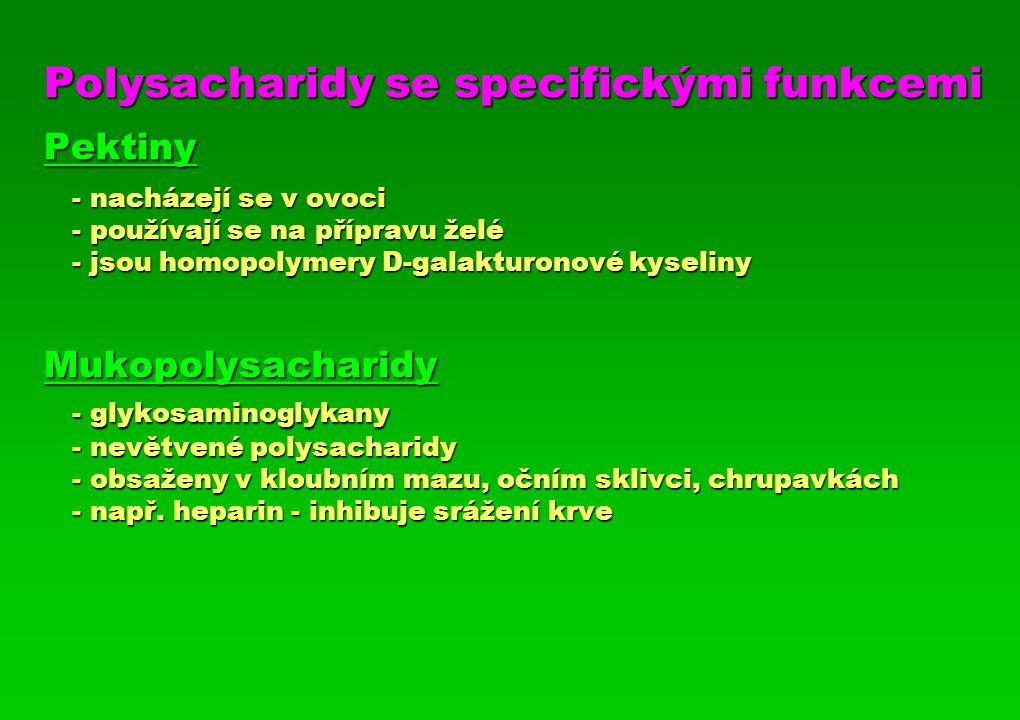 Polysacharidy se specifickými funkcemi Pektiny. - nacházejí se v ovoci