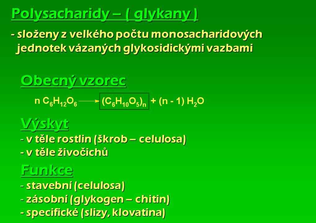 Polysacharidy – ( glykany ) - složeny z velkého počtu monosacharidových jednotek vázaných glykosidickými vazbami