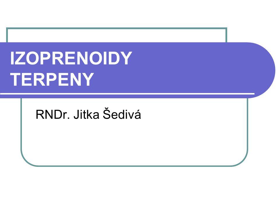 IZOPRENOIDY TERPENY RNDr. Jitka Šedivá