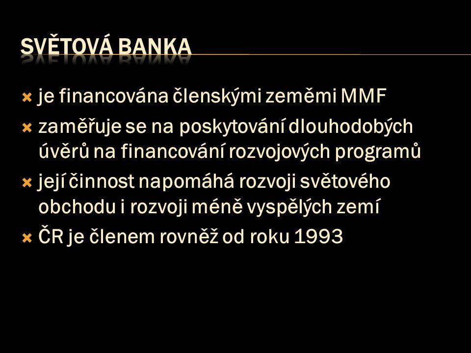 světová banka je financována členskými zeměmi MMF