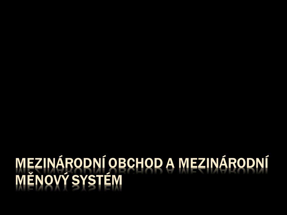 Mezinárodní obchod a mezinárodní měnový systém