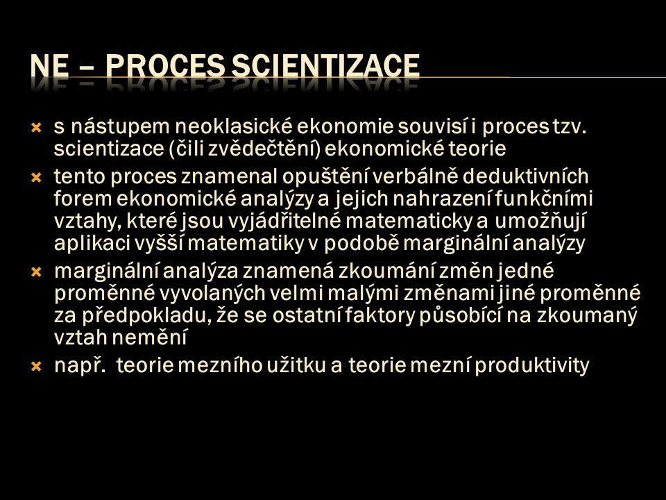 NE – proces scientizace