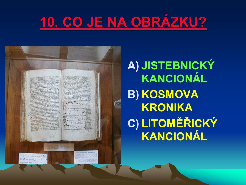 10. CO JE NA OBRÁZKU JISTEBNICKÝ KANCIONÁL KOSMOVA KRONIKA