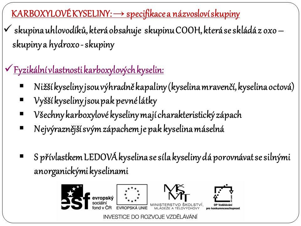 KARBOXYLOVÉ KYSELINY: → specifikace a názvosloví skupiny