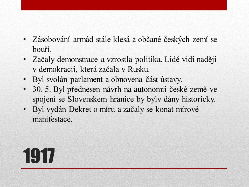 1917 Zásobování armád stále klesá a občané českých zemí se bouří.