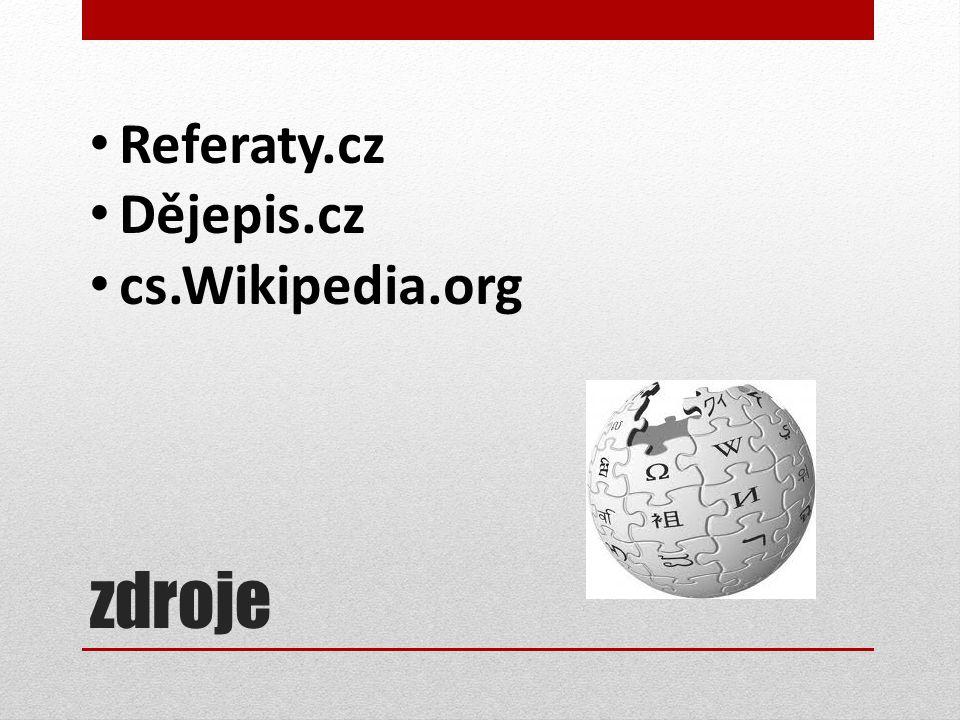 Referaty.cz Dějepis.cz cs.Wikipedia.org zdroje