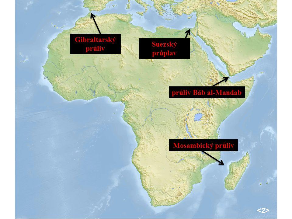 Gibraltarský průliv Suezský průplav průliv Báb al-Mandab Mosambický průliv <2>