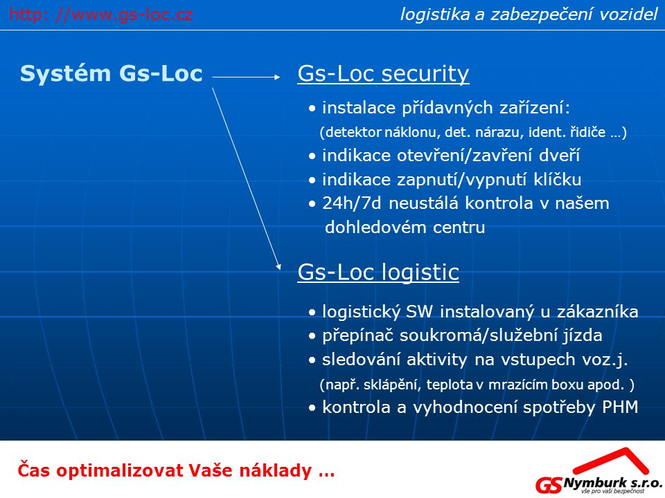 Systém Gs-Loc Gs-Loc security Gs-Loc logistic http: //www.gs-loc.cz