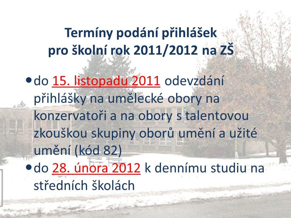 Termíny podání přihlášek pro školní rok 2011/2012 na ZŠ