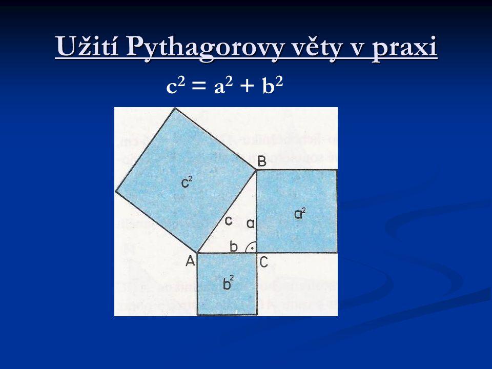 Užití Pythagorovy věty v praxi