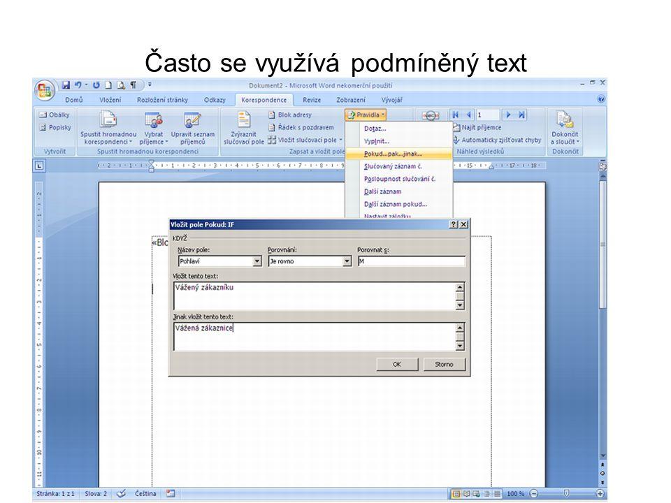 Často se využívá podmíněný text