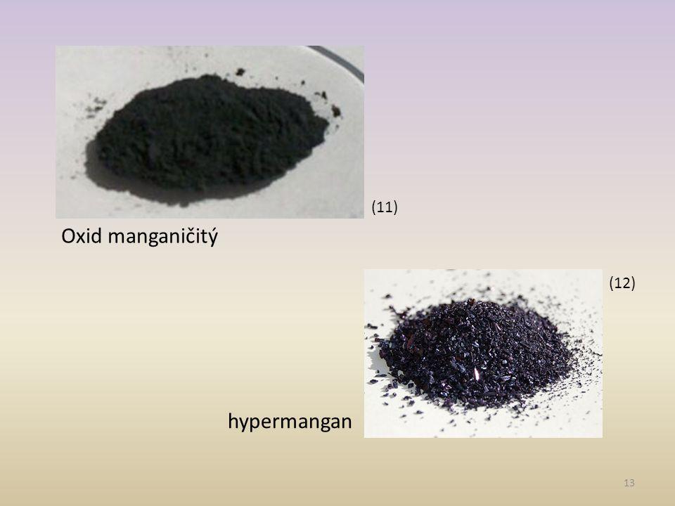 (11) Oxid manganičitý (12) hypermangan