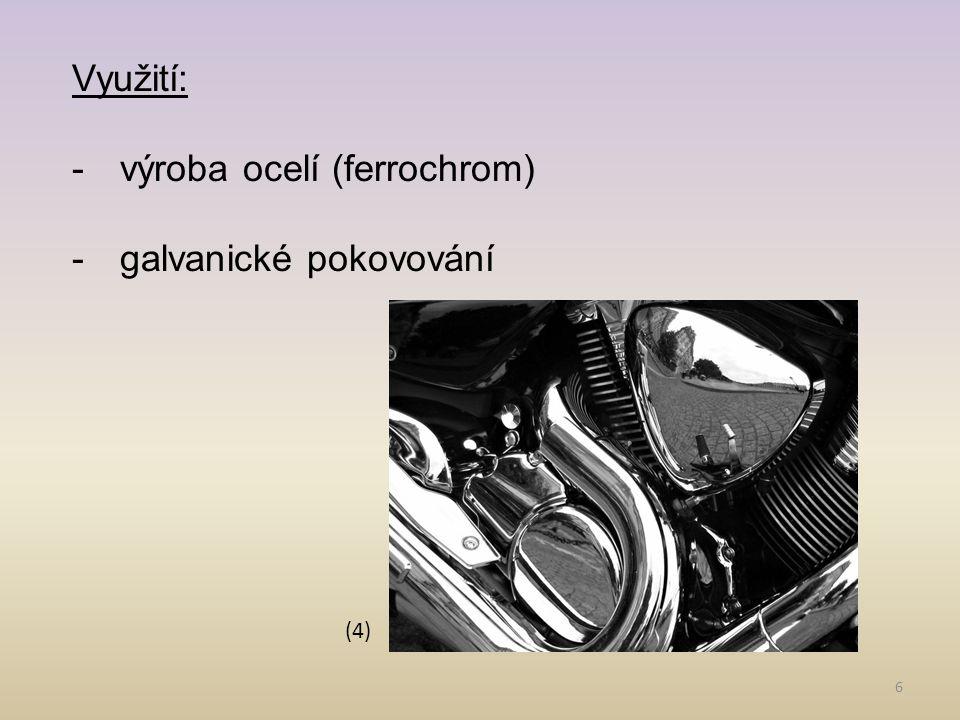 výroba ocelí (ferrochrom) galvanické pokovování