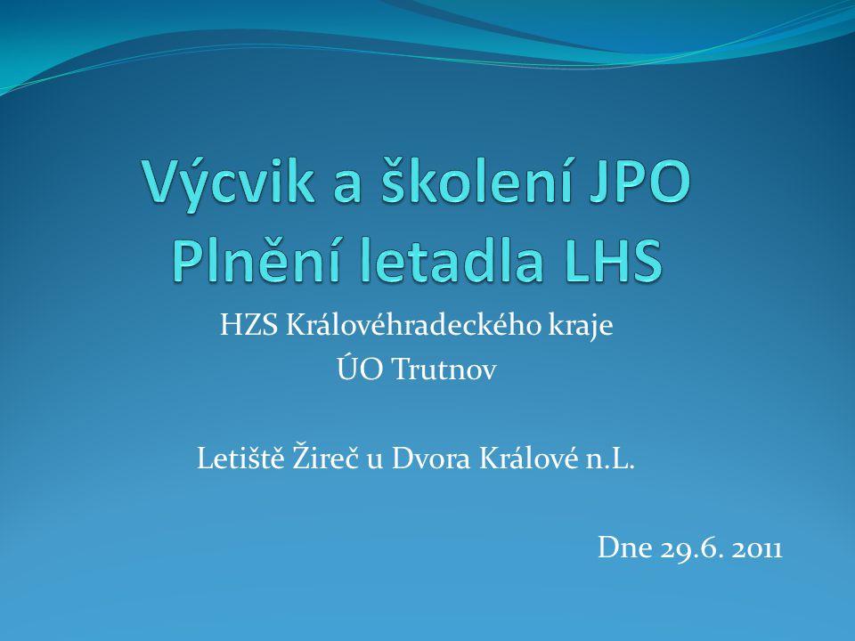 Výcvik a školení JPO Plnění letadla LHS