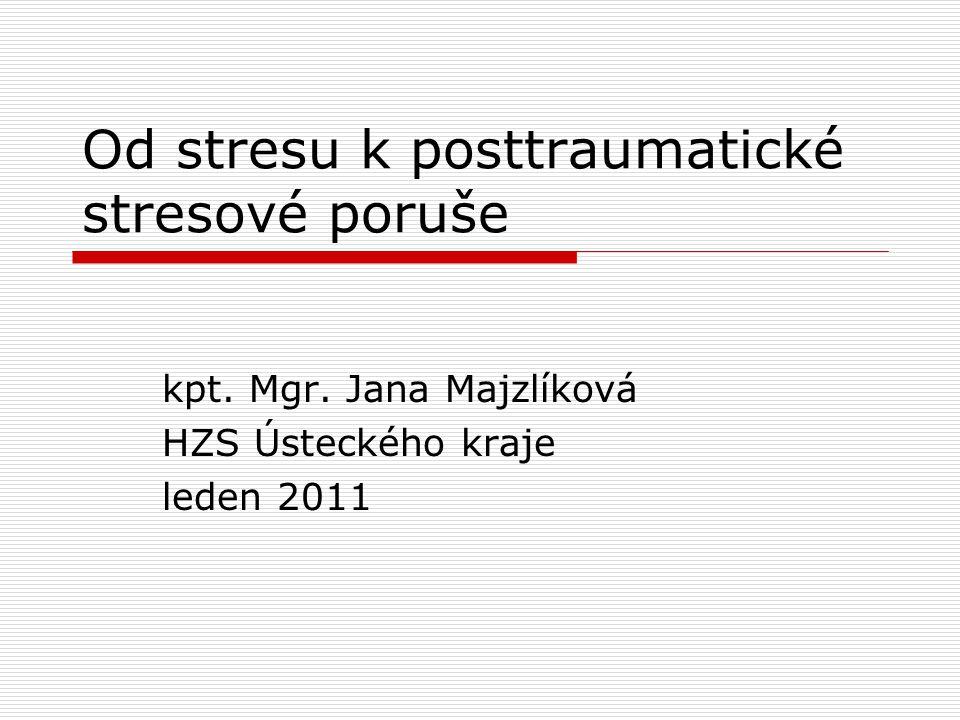 Od stresu k posttraumatické stresové poruše