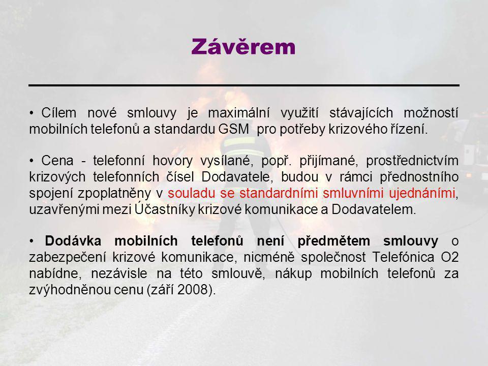 Závěrem Cílem nové smlouvy je maximální využití stávajících možností mobilních telefonů a standardu GSM pro potřeby krizového řízení.