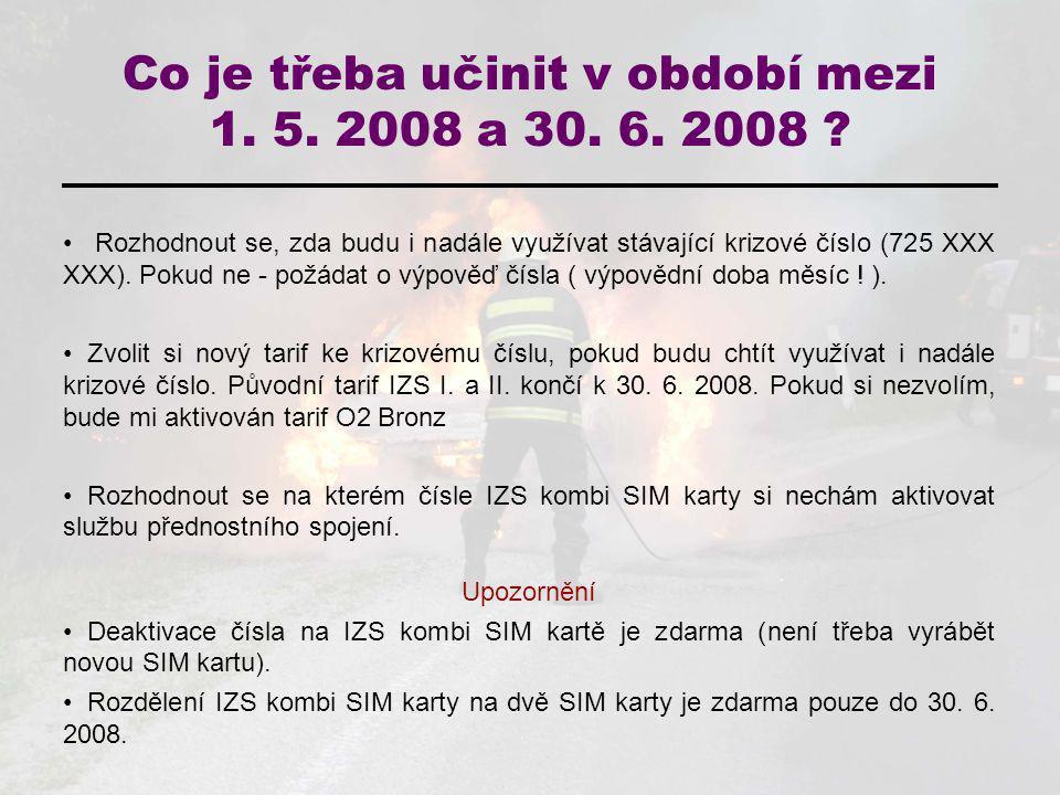 Co je třeba učinit v období mezi 1. 5. 2008 a 30. 6. 2008