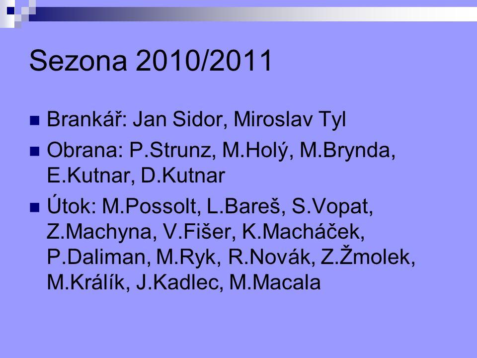 Sezona 2010/2011 Brankář: Jan Sidor, Miroslav Tyl