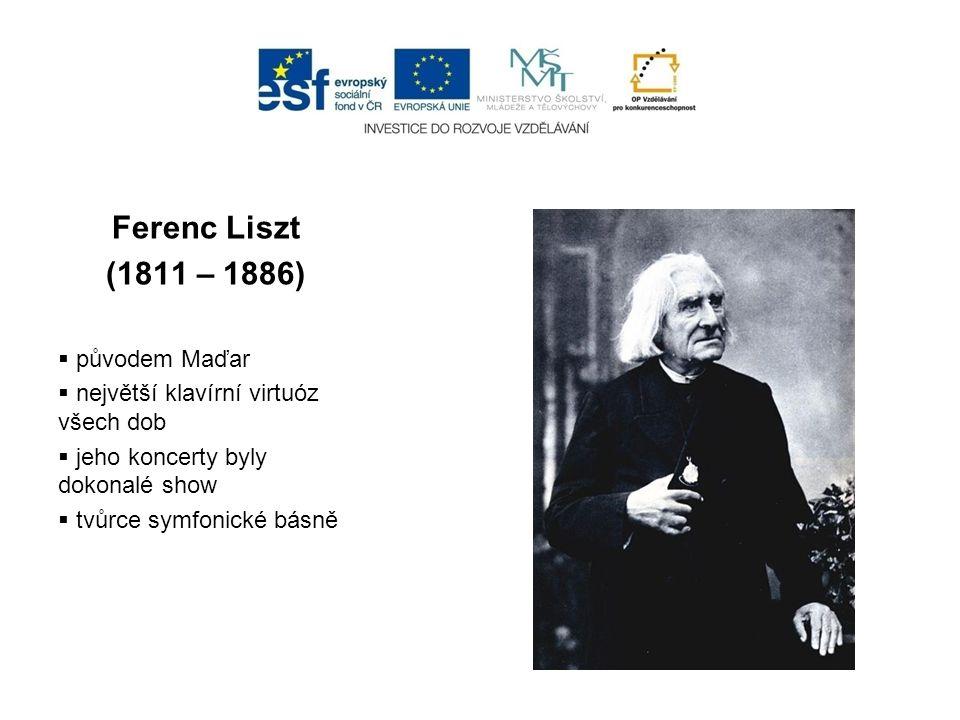 Ferenc Liszt (1811 – 1886) původem Maďar