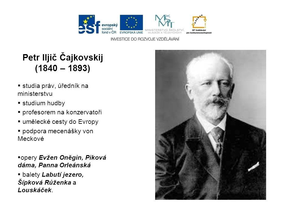 Petr Iljič Čajkovskij (1840 – 1893)