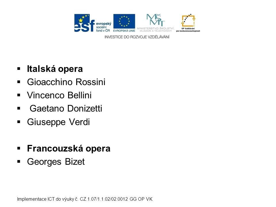 Italská opera Gioacchino Rossini Vincenco Bellini Gaetano Donizetti