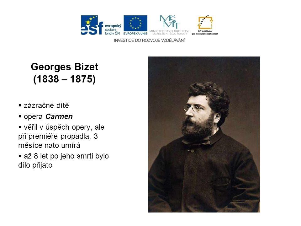 Georges Bizet (1838 – 1875) zázračné dítě opera Carmen