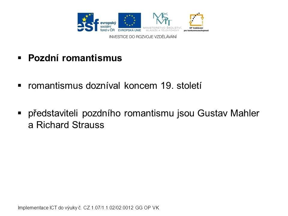 romantismus dozníval koncem 19. století