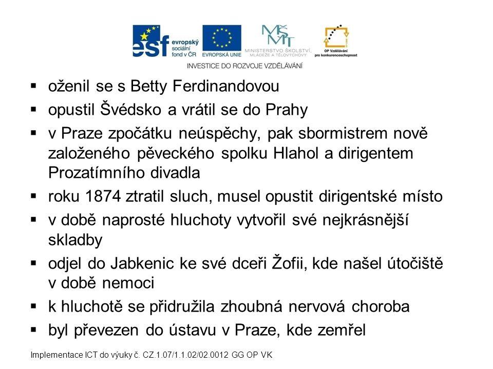 oženil se s Betty Ferdinandovou opustil Švédsko a vrátil se do Prahy