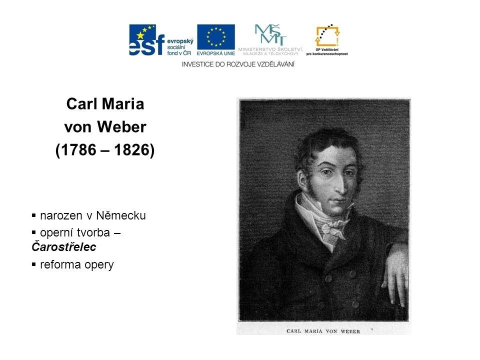 Carl Maria von Weber (1786 – 1826)