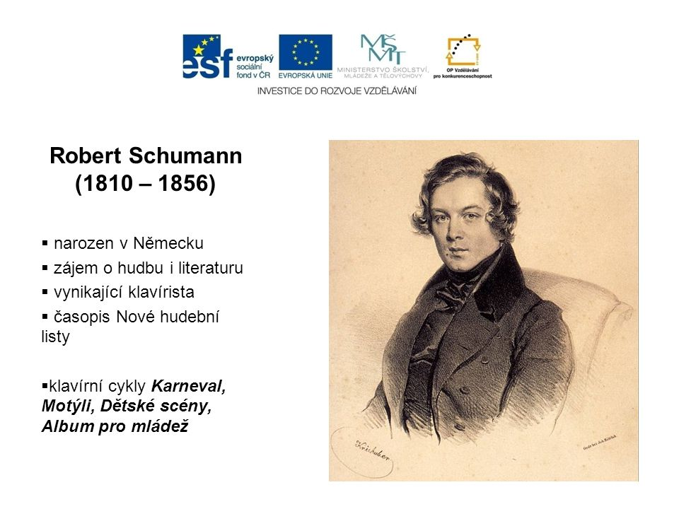 Robert Schumann (1810 – 1856) narozen v Německu