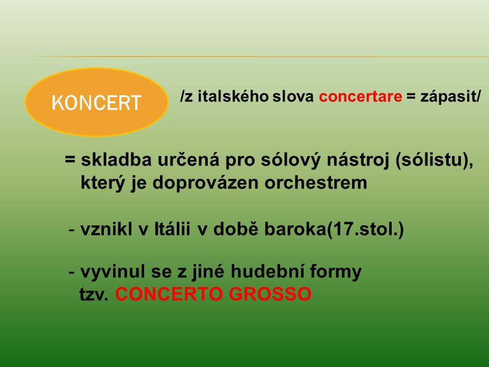 KONCERT = skladba určená pro sólový nástroj (sólistu),