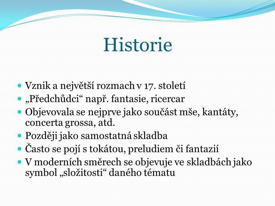 Historie Vznik a největší rozmach v 17. století