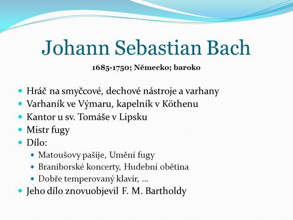 Johann Sebastian Bach Hráč na smyčcové, dechové nástroje a varhany