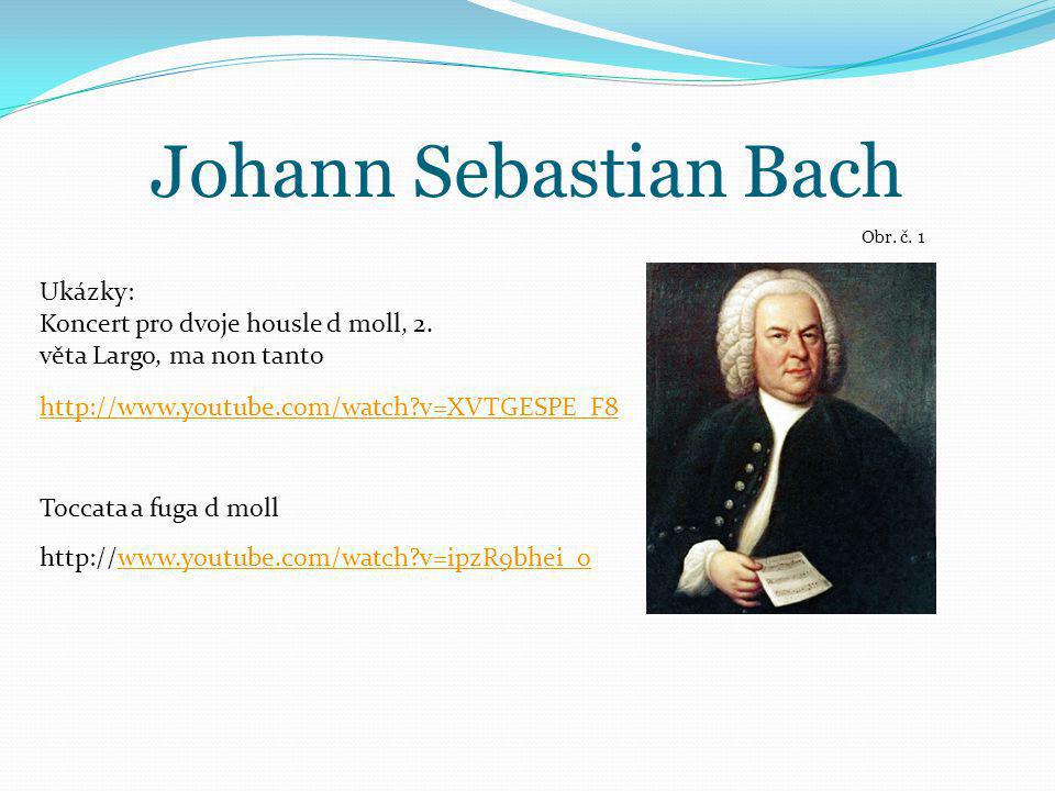 Johann Sebastian Bach Ukázky: