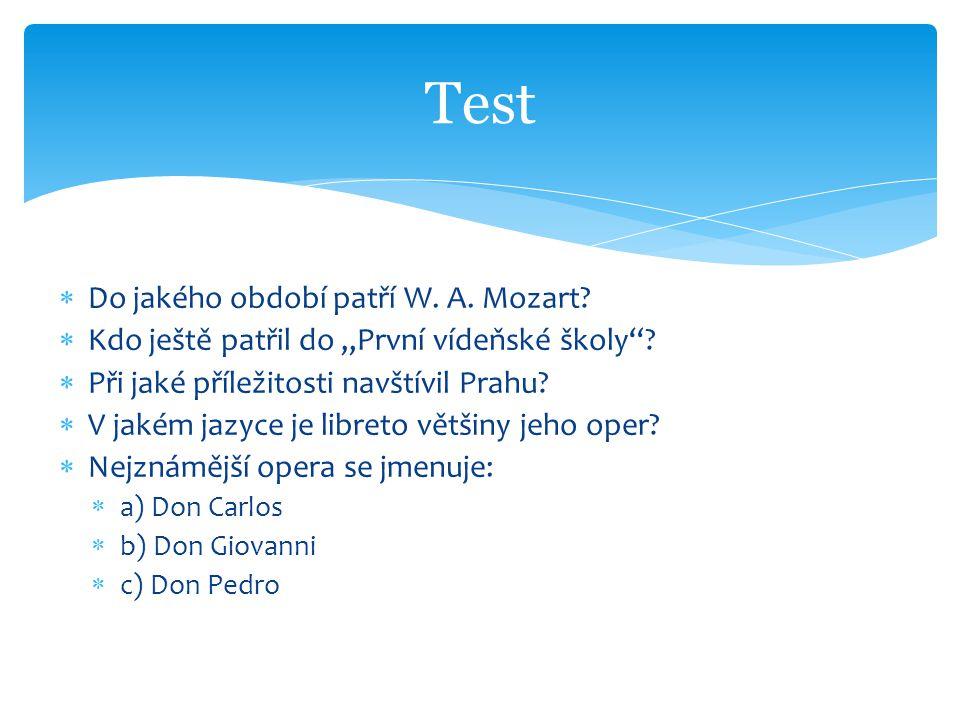 Test Do jakého období patří W. A. Mozart