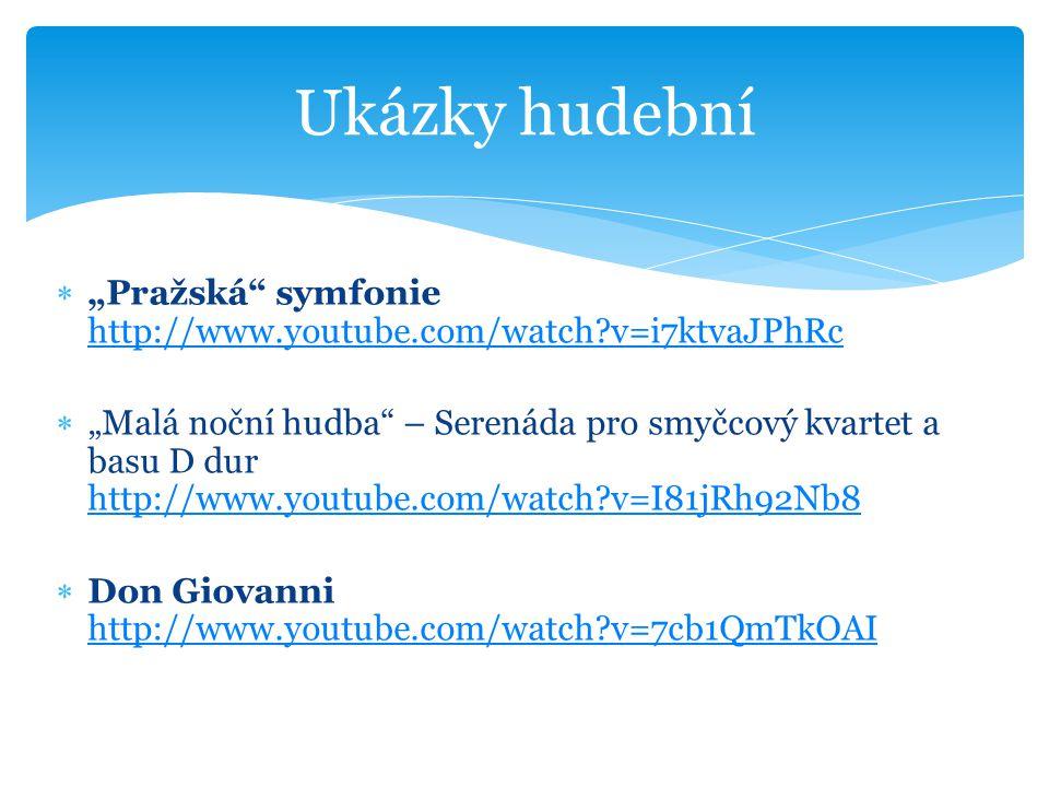 """Ukázky hudební """"Pražská symfonie http://www.youtube.com/watch v=i7ktvaJPhRc."""