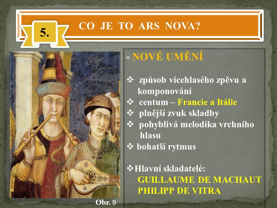 5. CO JE TO ARS NOVA způsob vícehlasého zpěvu a komponování